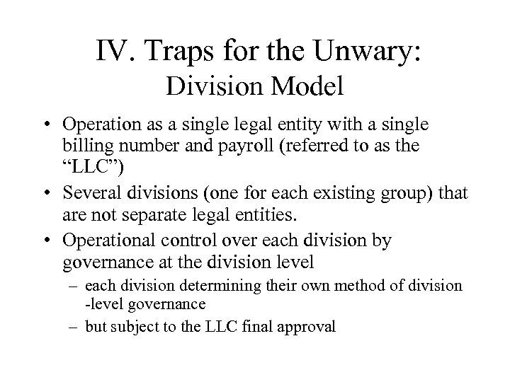 IV. Traps for the Unwary: Division Model • Operation as a single legal