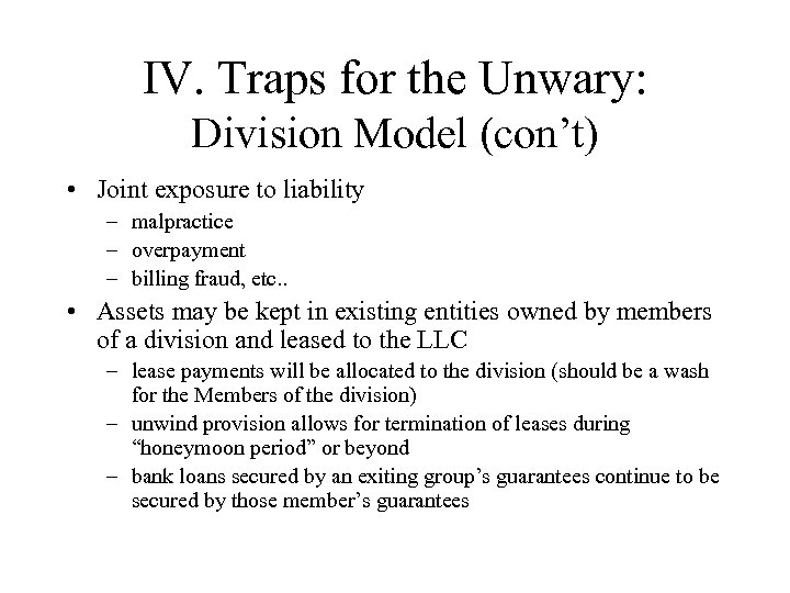 IV. Traps for the Unwary: Division Model (con't) • Joint exposure to liability –