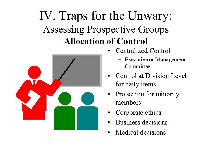 IV. Traps for the Unwary: Assessing Prospective Groups Allocation of Control • Centralized Control