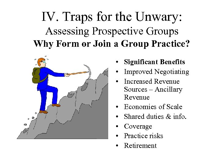 IV. Traps for the Unwary: Assessing Prospective Groups Why Form or Join a Group