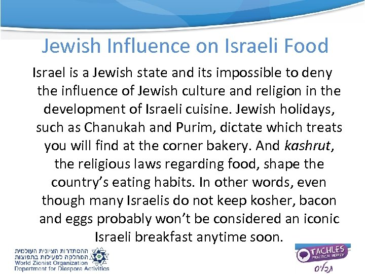 Jewish Influence on Israeli Food Israel is a Jewish state and its impossible to