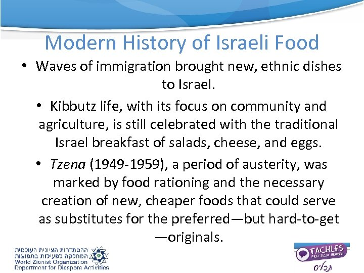 Modern History of Israeli Food • Waves of immigration brought new, ethnic dishes to