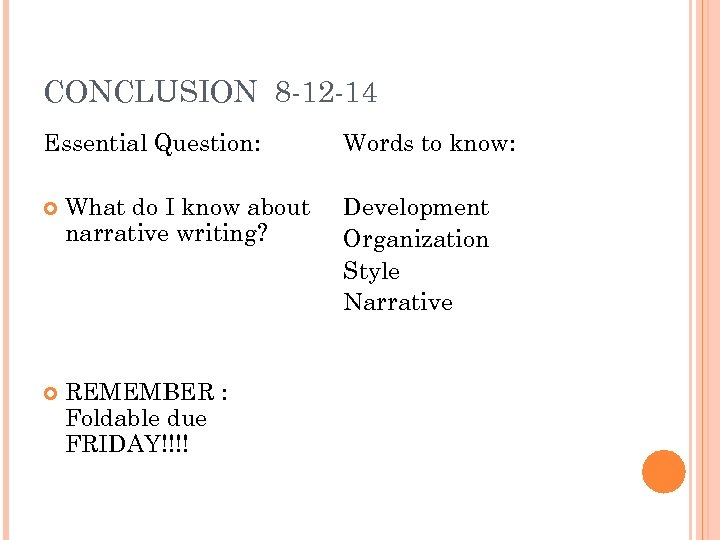CONCLUSION 8 -12 -14 Essential Question: What do I know about narrative writing? REMEMBER