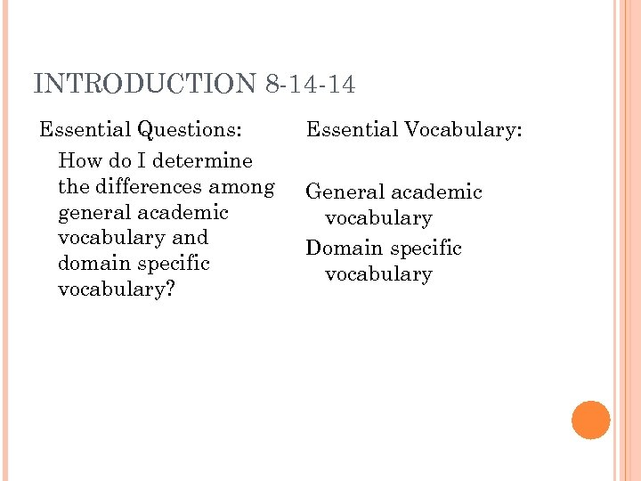 INTRODUCTION 8 -14 -14 Essential Questions: How do I determine the differences among general