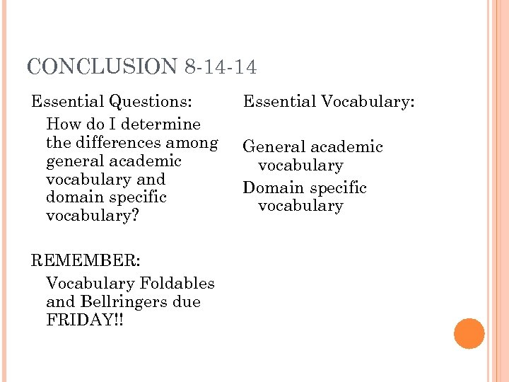 CONCLUSION 8 -14 -14 Essential Questions: How do I determine the differences among general