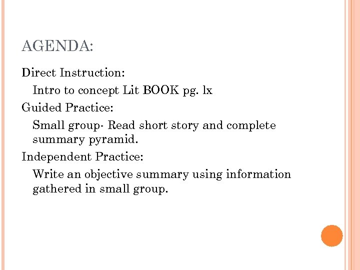 AGENDA: Direct Instruction: Intro to concept Lit BOOK pg. lx Guided Practice: Small group-