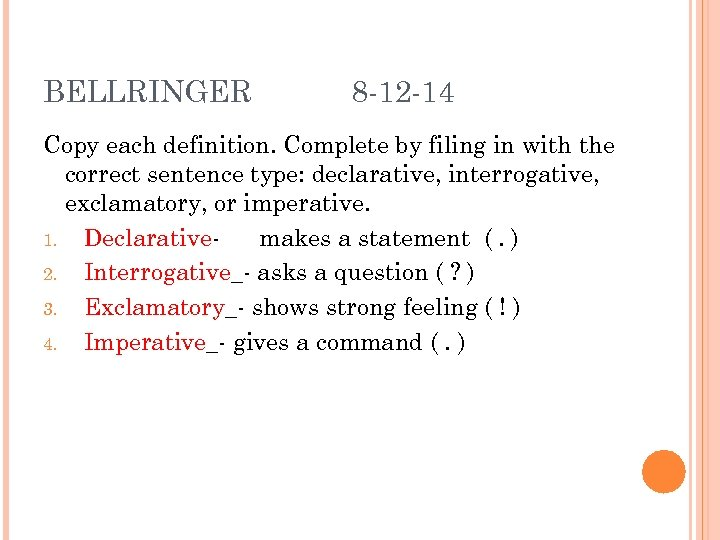 BELLRINGER 8 -12 -14 Copy each definition. Complete by filing in with the correct