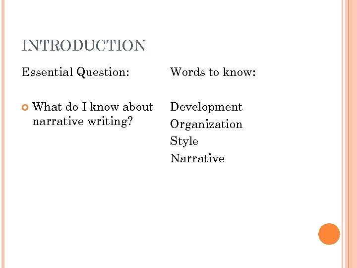 INTRODUCTION Essential Question: What do I know about narrative writing? Words to know: Development