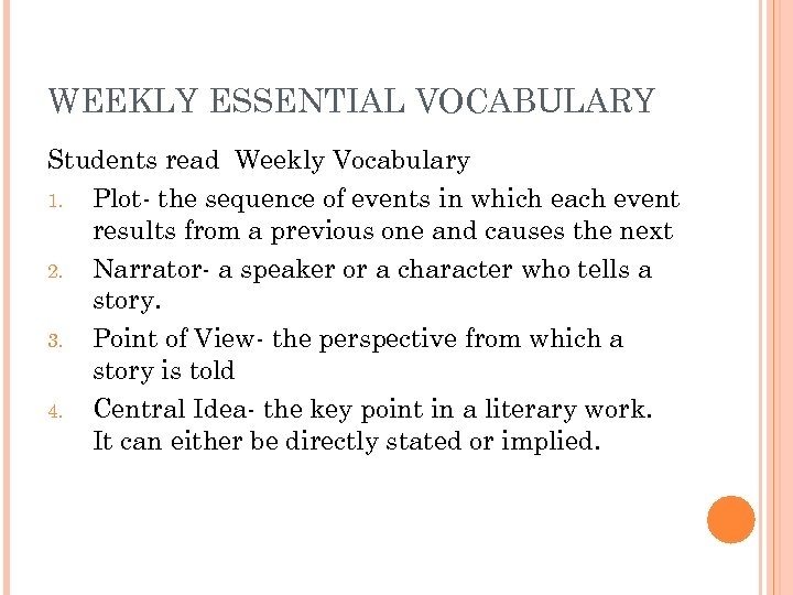 WEEKLY ESSENTIAL VOCABULARY Students read Weekly Vocabulary 1. Plot- the sequence of events in