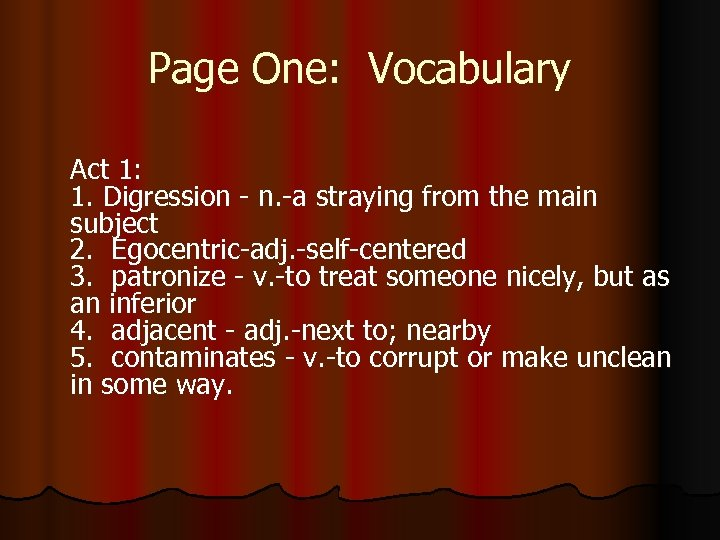 Page One: Vocabulary Act 1: 1. Digression - n. -a straying from the main