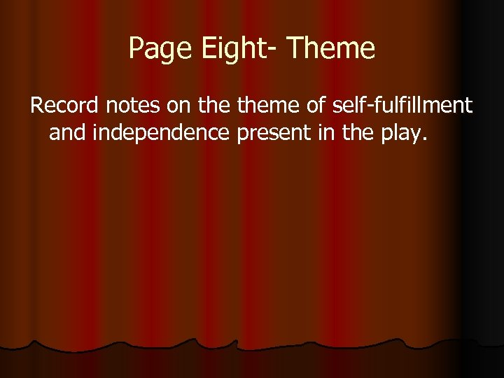 Page Eight- Theme Record notes on theme of self-fulfillment and independence present in the