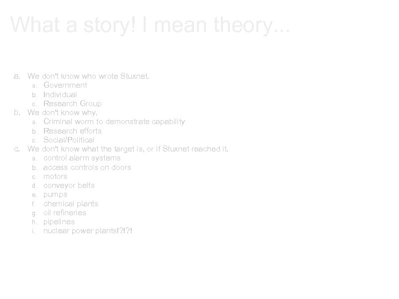 What a story! I mean theory. . . a. We don't know who wrote
