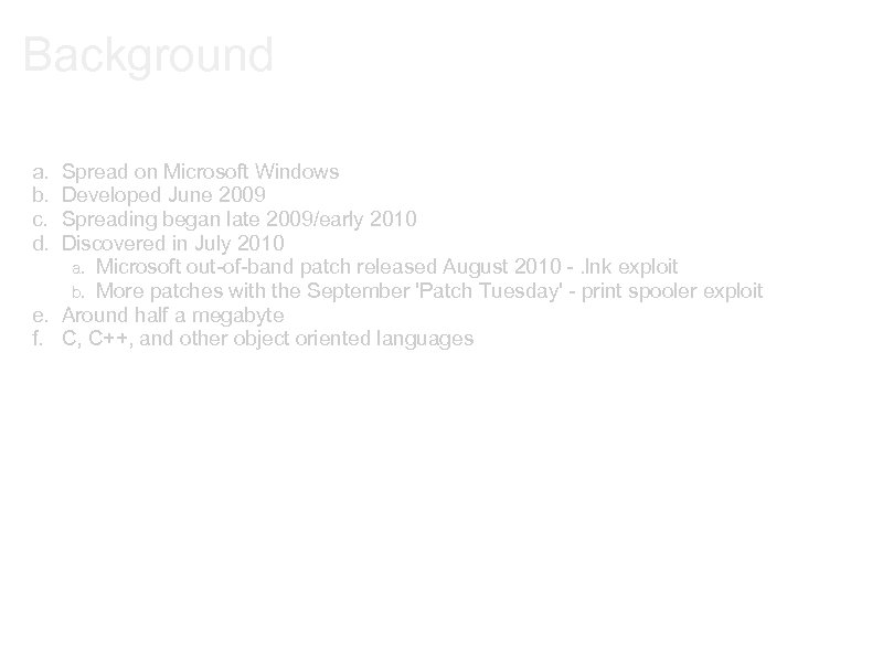 Background a. b. c. d. Spread on Microsoft Windows Developed June 2009 Spreading began