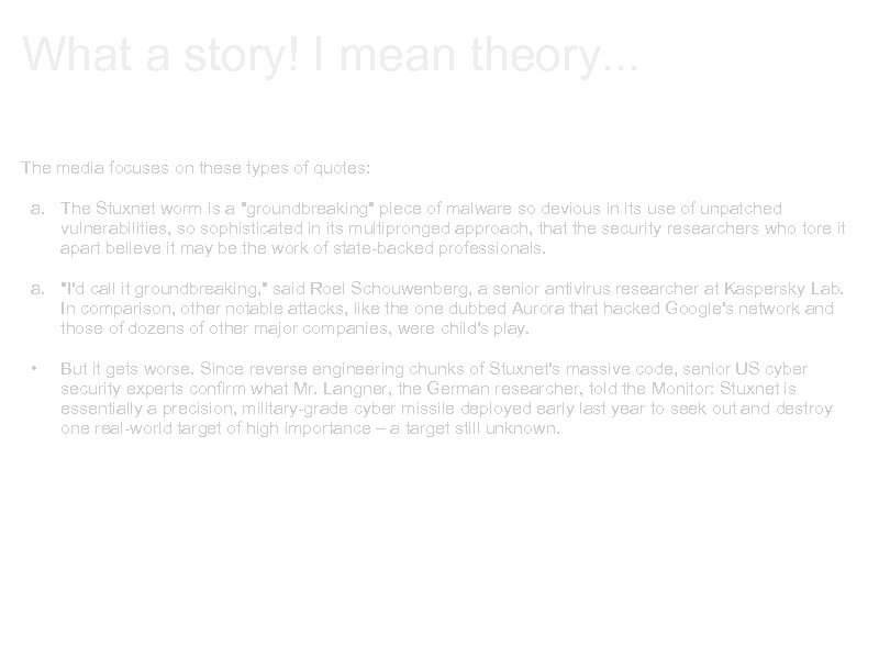 What a story! I mean theory. . . The media focuses on these types