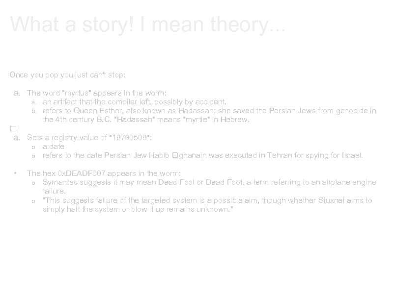 What a story! I mean theory. . . Once you pop you just can't