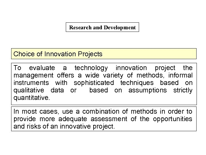 Research and Development Choice of Innovation Projects To evaluate a technology innovation project the