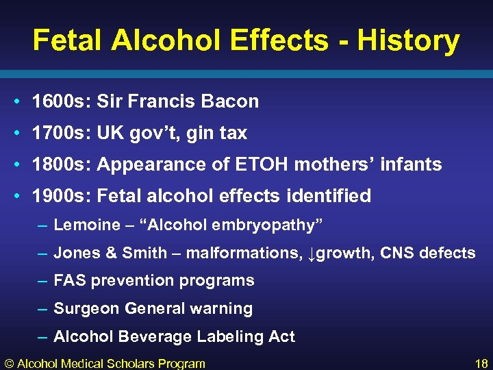 Fetal Alcohol Effects - History • 1600 s: Sir Francis Bacon • 1700 s: