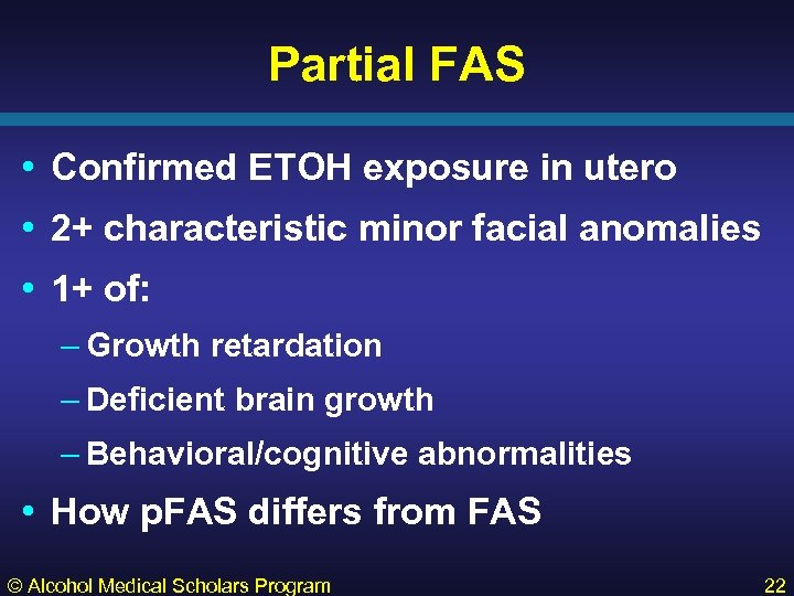 Partial FAS • Confirmed ETOH exposure in utero • 2+ characteristic minor facial anomalies