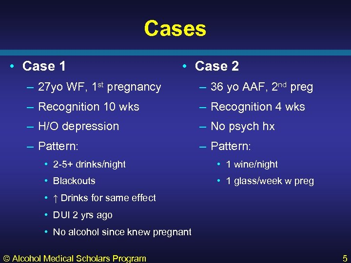 Cases • Case 1 • Case 2 – 27 yo WF, 1 st pregnancy