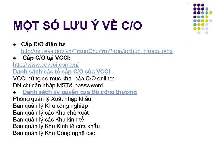MỘT SỐ LƯU Ý VỀ C/O Cấp C/O điện tử http: //ecosys. gov. vn/Trang.