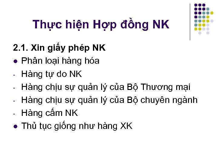 Thực hiện Hợp đồng NK 2. 1. Xin giấy phép NK l Phân loại