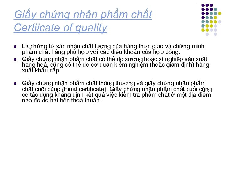Giấy chứng nhận phẩm chất Certiicate of quality l l l Là chứng từ