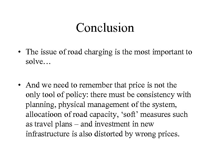Conclusion • The issue of road charging is the most important to solve… •