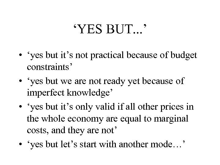 'YES BUT. . . ' • 'yes but it's not practical because of budget