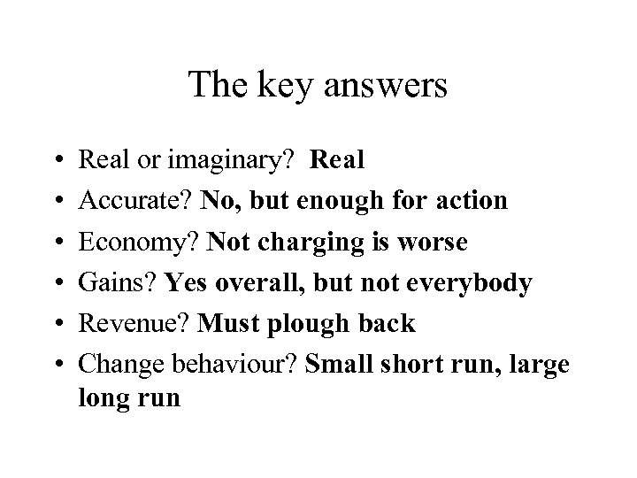 The key answers • • • Real or imaginary? Real Accurate? No, but enough