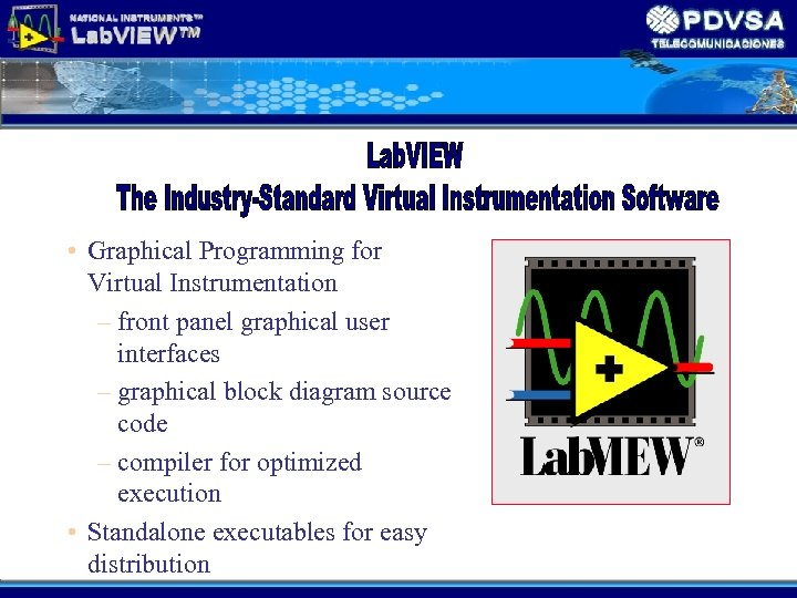 • Graphical Programming for Virtual Instrumentation – front panel graphical user interfaces –