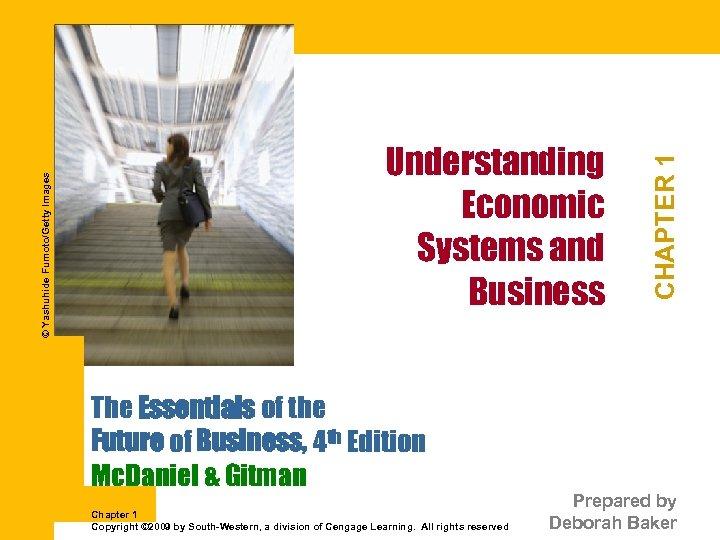The Essentials of the Future of Business, 4 th Edition Mc. Daniel & Gitman