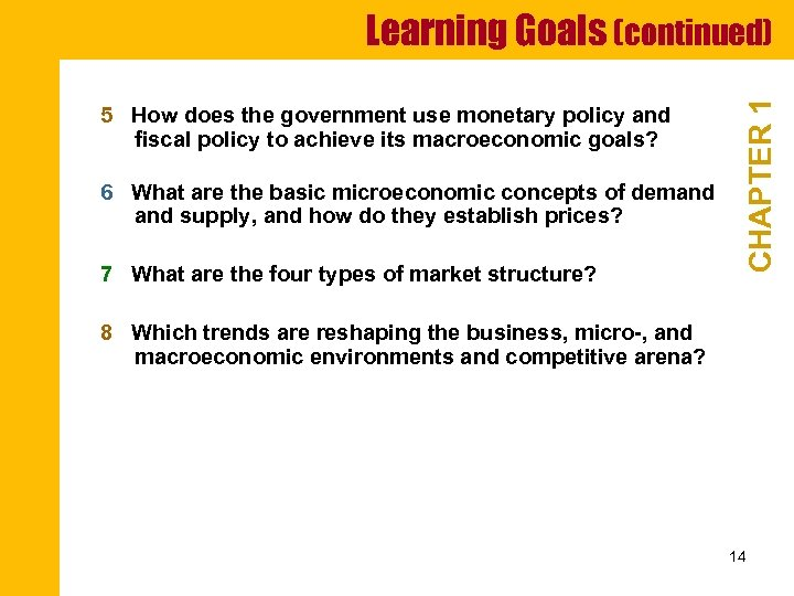 5 How does the government use monetary policy and fiscal policy to achieve its