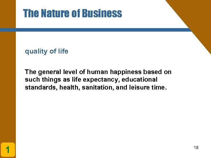 The Nature of Business quality of life The general level of human happiness based