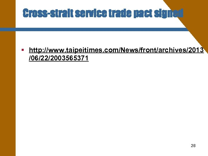 Cross-strait service trade pact signed § http: //www. taipeitimes. com/News/front/archives/2013 /06/22/2003565371 28