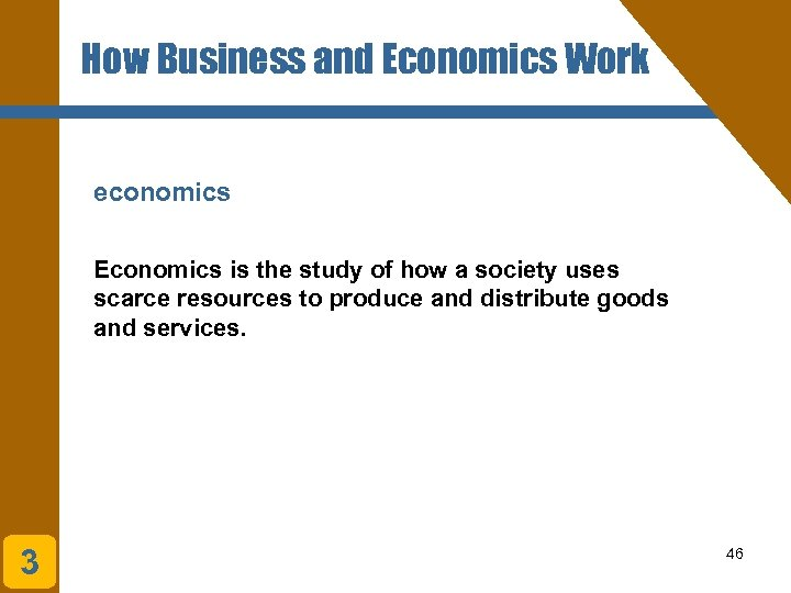 How Business and Economics Work economics Economics is the study of how a society