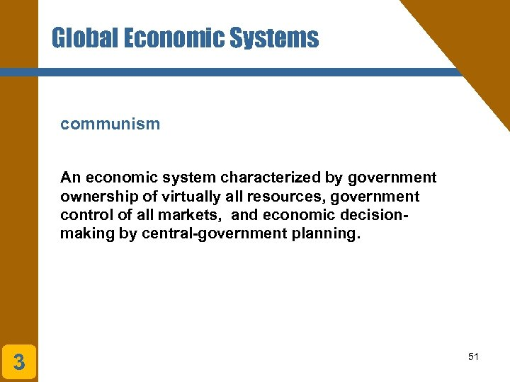 Global Economic Systems communism An economic system characterized by government ownership of virtually all