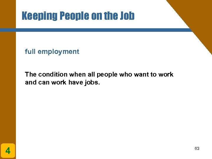 Keeping People on the Job full employment The condition when all people who want