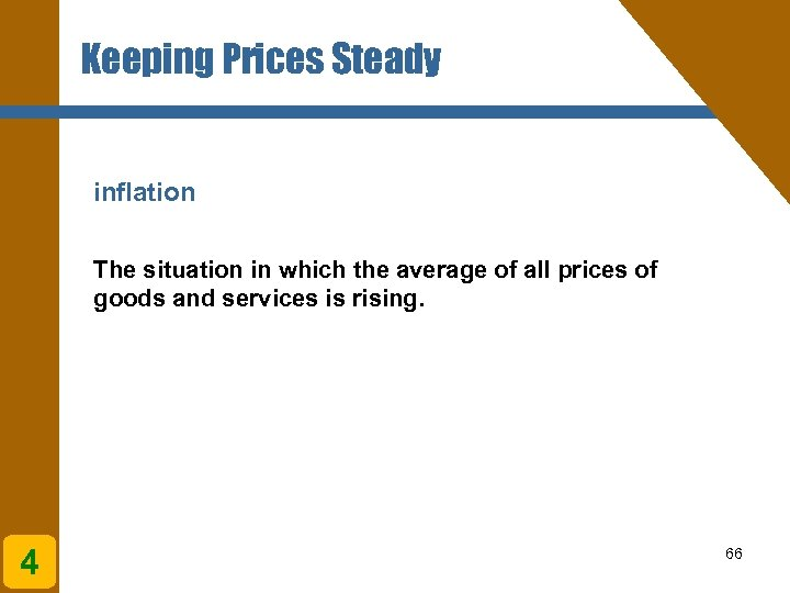 Keeping Prices Steady inflation The situation in which the average of all prices of