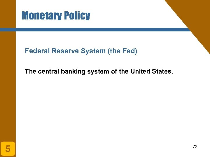 Monetary Policy Federal Reserve System (the Fed) The central banking system of the United