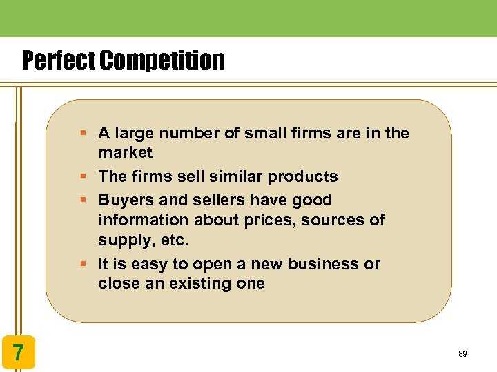 Perfect Competition § A large number of small firms are in the market §