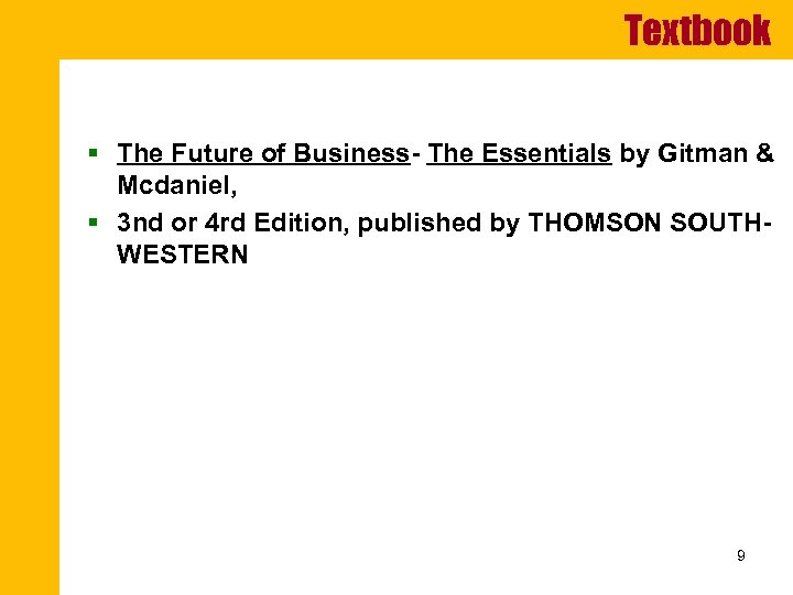 Textbook § The Future of Business- The Essentials by Gitman & Mcdaniel, § 3