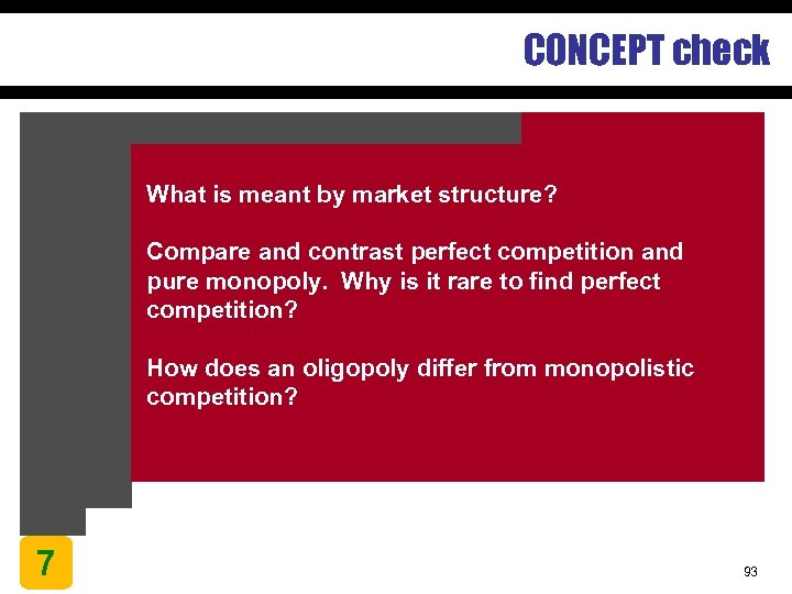 CONCEPT check What is meant by market structure? Compare and contrast perfect competition and