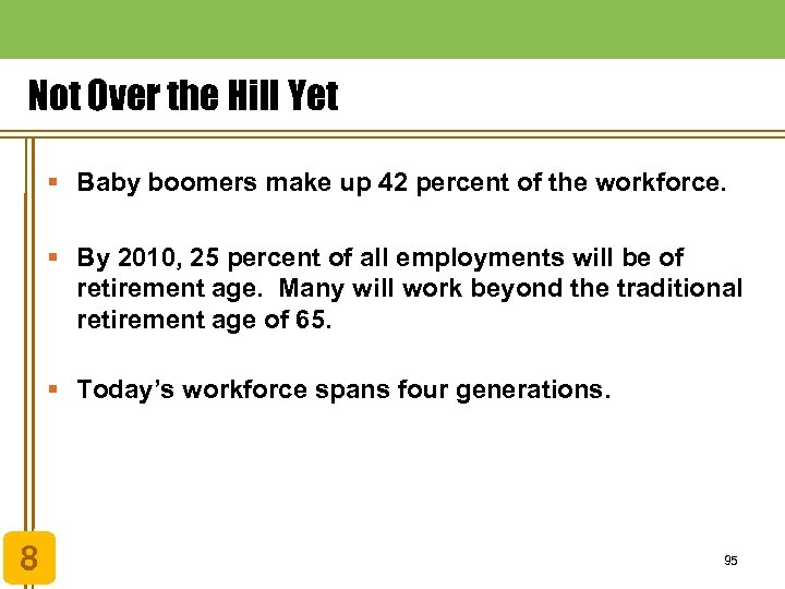 Not Over the Hill Yet § Baby boomers make up 42 percent of the