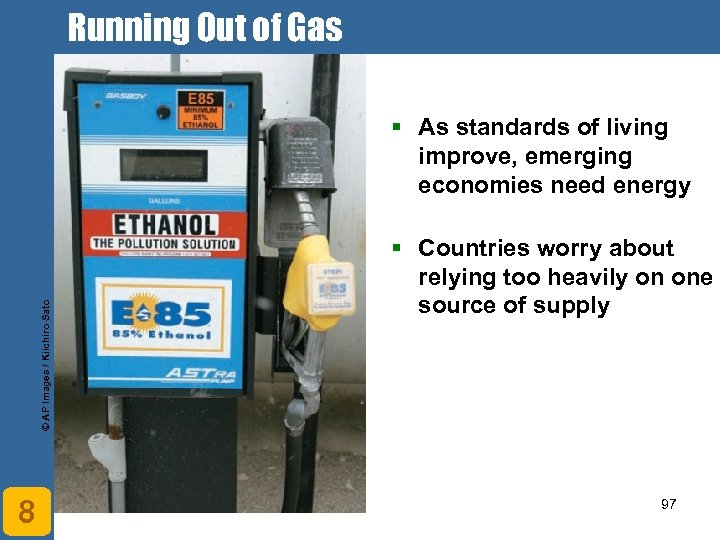 Running Out of Gas © AP Images / Kiichiro Sato § As standards of