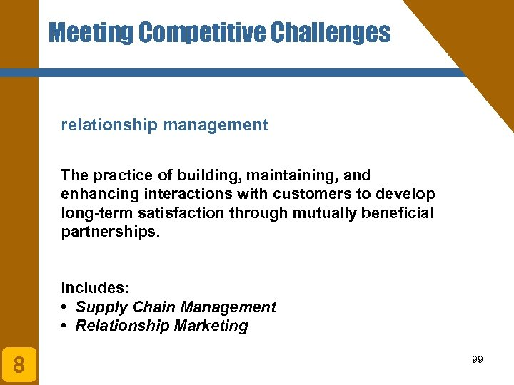 Meeting Competitive Challenges relationship management The practice of building, maintaining, and enhancing interactions with