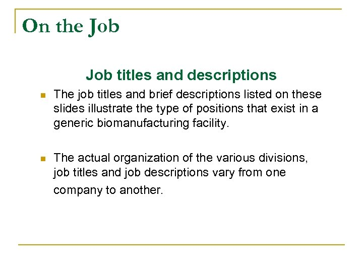 On the Job titles and descriptions n The job titles and brief descriptions listed
