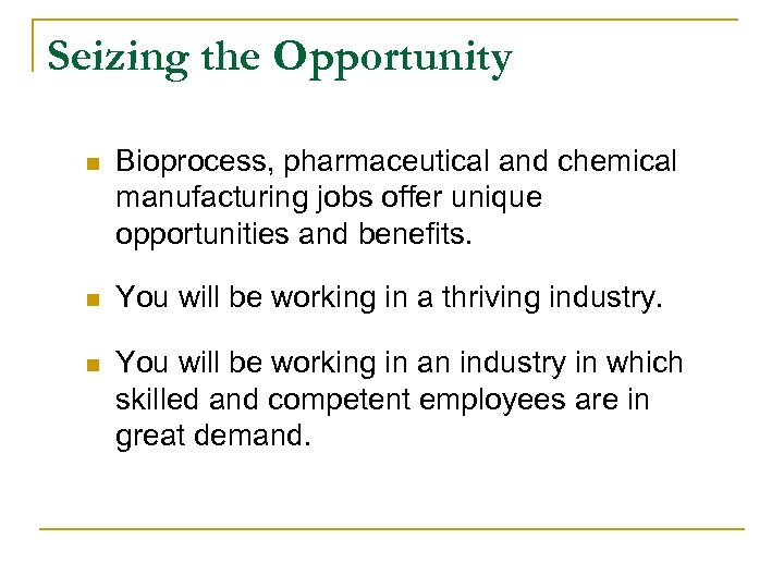 Seizing the Opportunity n Bioprocess, pharmaceutical and chemical manufacturing jobs offer unique opportunities and