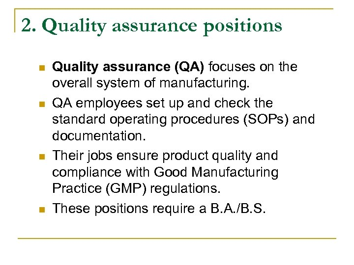 2. Quality assurance positions n n Quality assurance (QA) focuses on the overall system