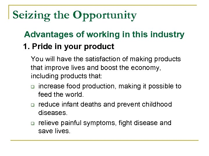 Seizing the Opportunity Advantages of working in this industry 1. Pride in your product
