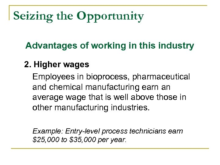 Seizing the Opportunity Advantages of working in this industry 2. Higher wages Employees in